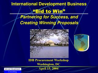 International Development Business    Bid to Win  Partnering for Success, and  Creating Winning Proposals