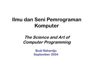 Ilmu dan Seni Pemrograman Komputer The Science and Art of Computer Programming