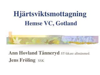 Hjärtsviktsmottagning  Hemse VC, Gotland