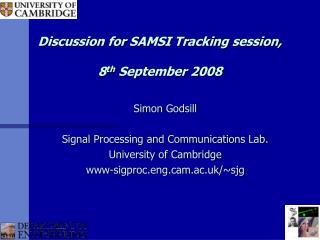 Discussion for SAMSI Tracking session, 8 th  September 2008