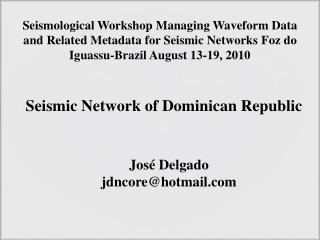 Seismic  Network of  Dominican Republic