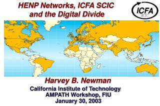 HENP Networks, ICFA SCIC          and the Digital Divide
