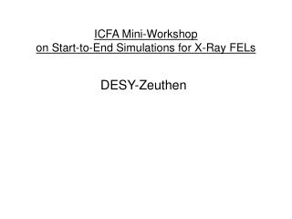 ICFA Mini-Workshop on Start-to-End Simulations for X-Ray FELs
