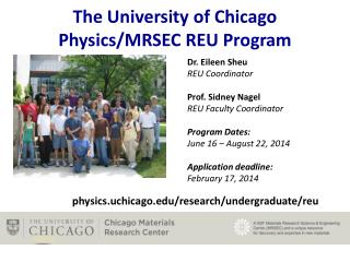 The University of Chicago  Physics/MRSEC REU Program