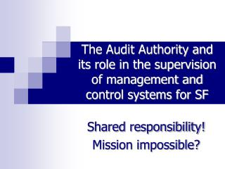 The Audit Authority and its role in the supervision of management and control systems for SF