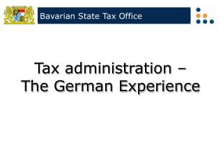 Tax administration – The German Experience