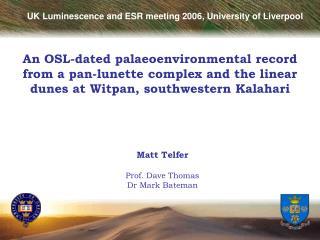 Matt Telfer Prof. Dave Thomas Dr Mark Bateman