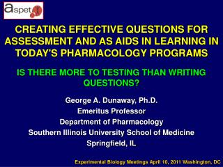 George A. Dunaway, Ph.D. Emeritus Professor  Department of Pharmacology