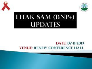 Lhak -Sam (BNP+) updates