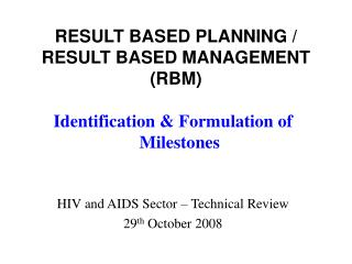 RESULT BASED PLANNING / RESULT BASED MANAGEMENT (RBM)