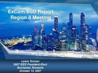 ExCom/BoD Report Region 8 Meeting