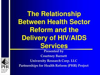 The Relationship Between Health Sector Reform and the Delivery of HIV/AIDS Services