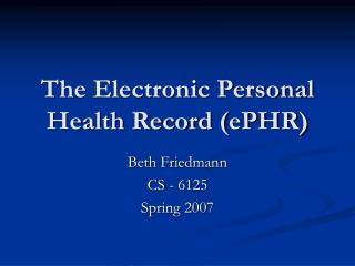 The Electronic Personal Health Record (ePHR)