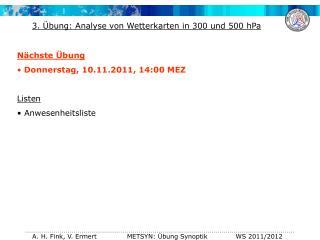 N�chste �bung  Donnerstag, 10.11.2011, 14:00 MEZ Listen  Anwesenheitsliste