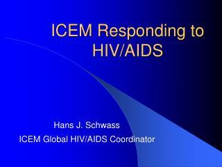 ICEM Responding to HIV/AIDS
