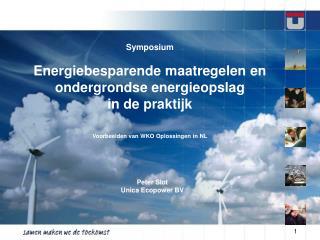 Symposium Energiebesparende maatregelen en  ondergrondse energieopslag  in de praktijk