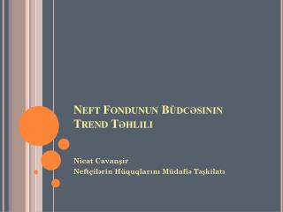 Neft Fondunun Büdcəsinin Trend Təhlili
