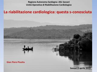 Regione Autonoma Sardegna- ASL Sassari   Unità Operativa di Riabilitazione Cardiologica