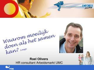 Roel  Olivers  HR consultant Arbeidsmarkt UMC