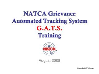 NATCA Grievance Automated Tracking System G.A.T.S. Training