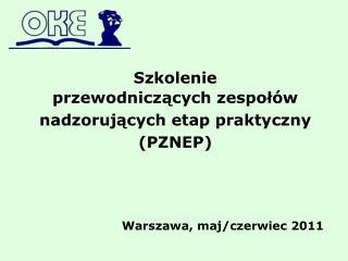Szkolenie  przewodniczących zespołów nadzorujących etap praktyczny (PZNEP)