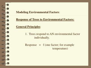Modeling Environmental Factors : Response of Trees to Environmental Factors: General Principles :