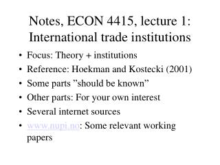Notes, ECON 4415, lecture 1: International trade institutions