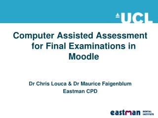 Computer Assisted Assessment for Final Examinations in Moodle