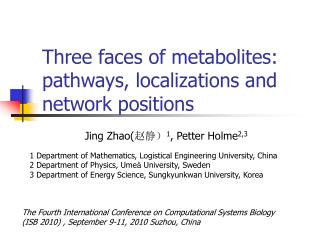 Three faces of metabolites: pathways, localizations and network positions