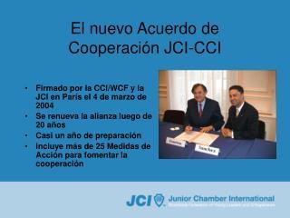 El nuevo Acuerdo de Cooperación JCI-CCI