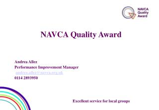NAVCA Quality Award Andrea Allez Performance Improvement Manager andrea.allez@navca.uk