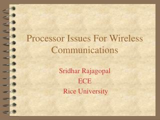 Processor Issues For Wireless Communications
