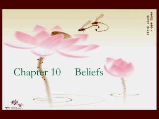 Chapter 10     Beliefs
