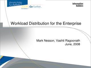 Workload Distribution for the Enterprise