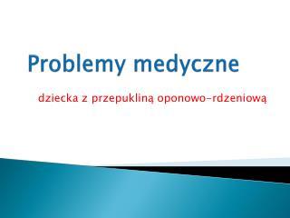 Problemy medyczne