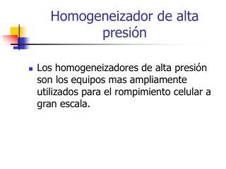 Homogeneizador de alta presi n