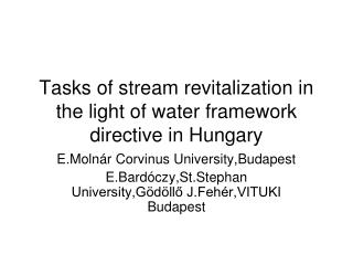 Tasks of stream revitalization in the light of water framework directive in Hungary