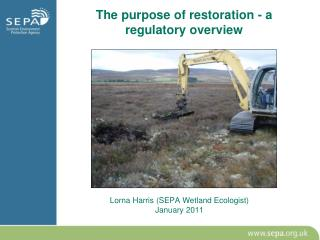 The purpose of restoration - a regulatory overview