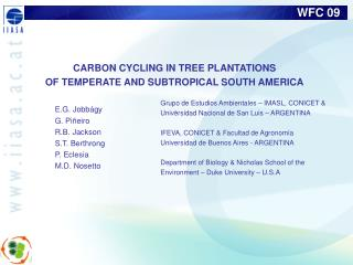 CARBON CYCLING IN TREE PLANTATIONS  OF TEMPERATE AND SUBTROPICAL SOUTH AMERICA  .