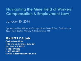 Jennifer Callan Callan Law Firm 1100 Lincoln Avenue, Suite 261 San Jose, CA 95125 T: 408.337.0200