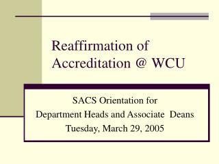 Reaffirmation of Accreditation @ WCU
