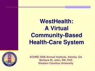 WestHealth:  A Virtual  Community-Based Health-Care System
