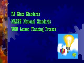 PA State Standards NASPE National Standards WCU Lesson Planning Process