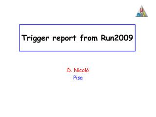Trigger report from Run2009