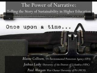 The Power of Narrative: Telling the Story of Sustainability in Higher Education
