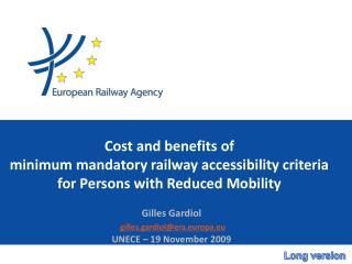 Gilles Gardiol gilles.gardiol@era.europa.eu UNECE – 19 November 2009