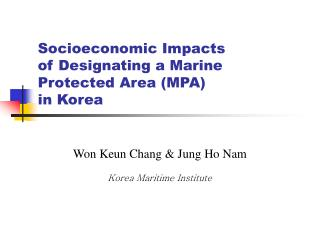 Socioeconomic Impacts  of Designating a Marine Protected Area (MPA)  in Korea