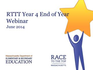 RTTT Year 4 End of Year Webinar June 2014