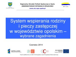 System wspierania rodziny  i pieczy zastępczej  w województwie opolskim –  wybrane zagadnienia