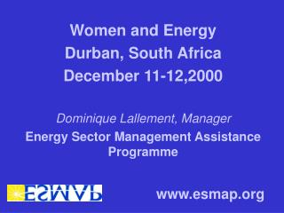Women and Energy Durban, South Africa December 11-12,2000 Dominique Lallement, Manager